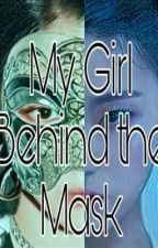 My Girl Behind The Mask(Completed) by JenLisaKimManobanz