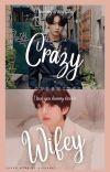 Crazy Wifey (Taekook🐯🐰) ✔ cover