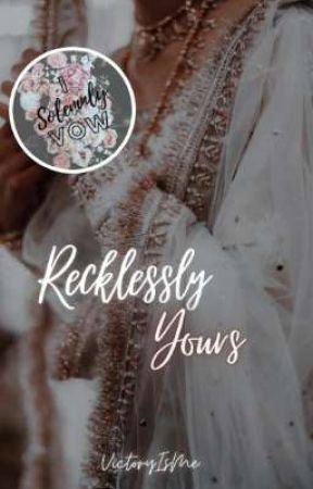 Recklessly Yours by VictoryIsMe