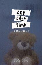 One Last Time - A Hamilton AU by milly_ellins
