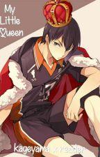 My little Queen ♡ (kageyama x reader) by haikyuuxxx
