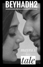 Beyhadh2 Mayra's Love Tale by Manviwriter