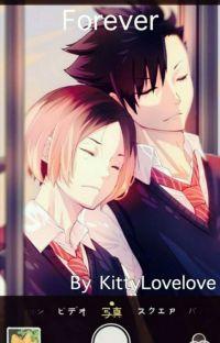 Forever (Kenma x Fem!reader x Kuroo) (In Editing!!!) cover