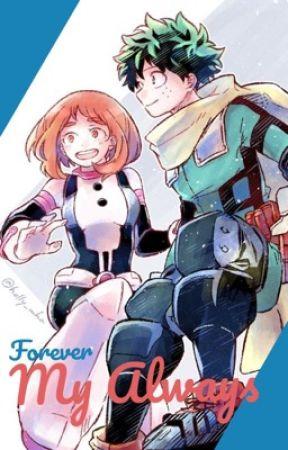 Forever My Always- IzuOcha Fanfiction  by Atom226