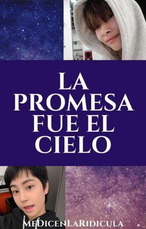 La promesa fue el cielo [En Edición] by MeDicenLaRidicula