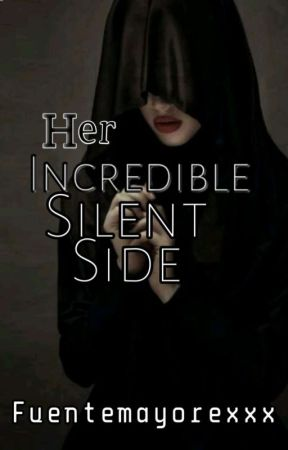 Her Incredible Silent Side by Fuentemayorexxx