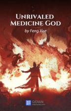 ( 801 - .....) Unrivaled Medicine God by ManilynSobrevilla