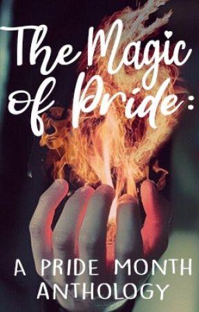 The Magic Of Pride: A Pride Month Anthology by SkeneKidz
