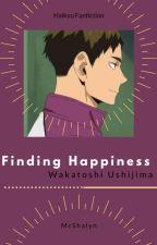 Finding Happiness [Wakatoshi Ushijima] by McShalyn