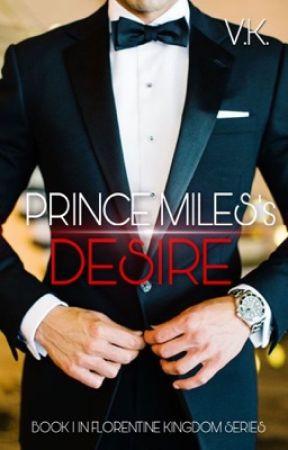 Prince Miles's Desire (Florentine Kingdom Series #1) by vkeybooks