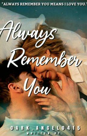 Always Remember You (Soon) by Dark_Angel0415