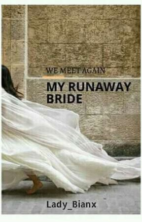 We Meet Again, My Runaway Bride [EDITING] by Lady_Bianx