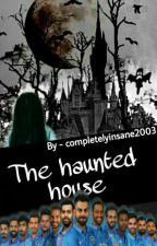 The Haunted House by completelyinsane2003