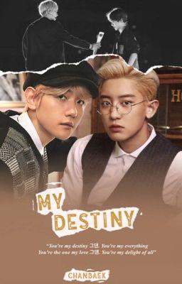 [ChanBaek] My Destiny