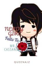 Nerdy Girl Falls to Mr. Cassanova by QUEENAJZ