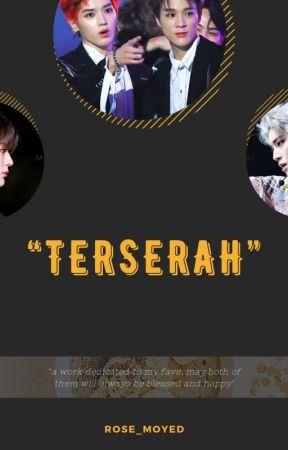 TERSERAH by rose_moyed