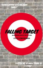 FALLING TARGET (ANDREW DAVILA FANFICTION) by Starr_05