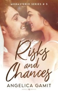 Monasterio Series #5: Risks and Chances (TO BE PUBLISHED) cover