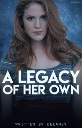 Legacy of Her Own by DelaneyHelton