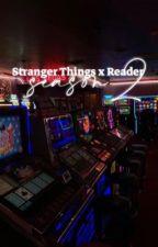 Stranger Things x Reader Season 2 by Millie_Noah_816