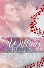 Wilting Roses (Formerly known as Arranged) by Ortiz-Novels