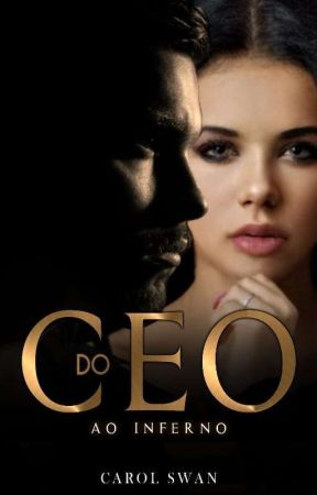 Do CEO ao Inferno by CarolSwan01