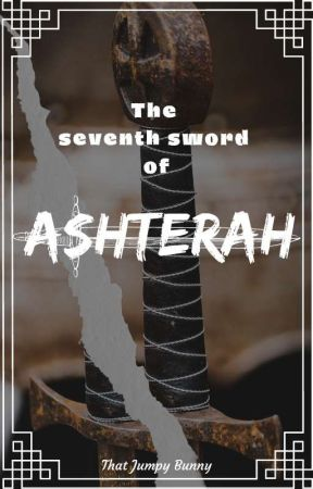 The Seventh Blade of Ashterah  by Misswritesalots