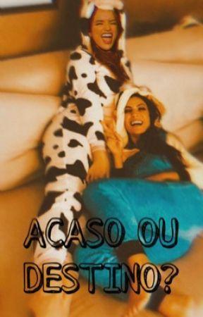 Acaso ou Destino? | FIC RABIA  by binukalho