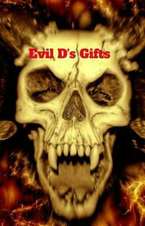 Evil D's Gifts. by Gareth92