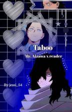 Taboo (Mr. Aizawa x student reader) by jessi_54