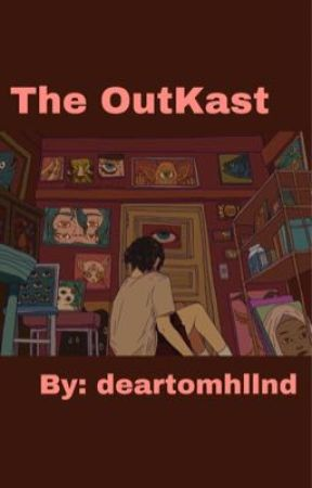 The OutKast  by deartomhllnd