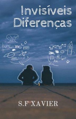 Invisíveis Diferenças (EM PAUSA) by SofiaXavier25