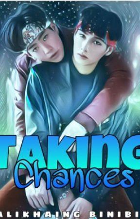 Taking Chances by MalikhaingBinibini