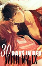 30 DAYS IN BED WITH MY EX ni sliding_unicorn