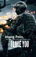 Abang Polis, I Love You  by Fateng12