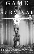 『 Game of Survival 』A Canine Hunger Games by CrookedXCrowned
