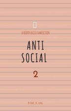 Anti Social 2 [On Temporary Hold] by dope_n_yung