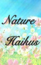 Nature Haikus by BerryBerryBlitz