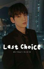 [3] Last Choice  by vampireubin