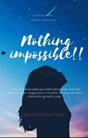 Nothing Impossible!! Binar Mentari Senja by HanaNafasya