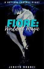 Fiore:World of Magic | (Boy×Boy)✔️ by JervysAndrei