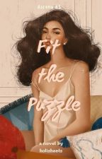 Fit the Puzzle (Azcona Cousins #3) by holisheets