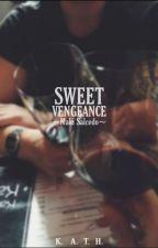 Sweet Vengeance by kitkathh6