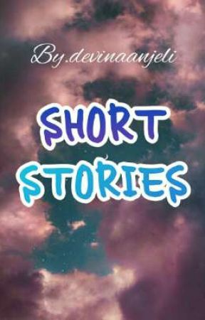 SHORT STORIES by daveena_