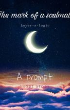 The Mark Of A Soulmate ♡︎ by lover-x-logic