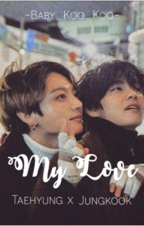 My love || Taekook by Baby_Koo_Koo