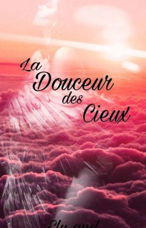 La Douceur Des Cieux - [En Cours]  by Ely-and