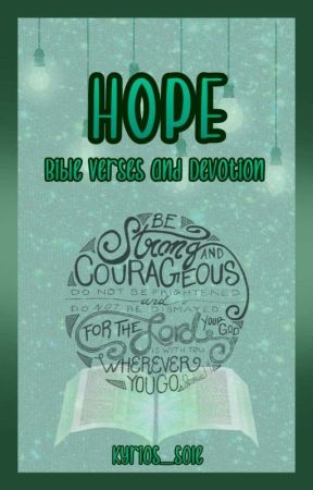Hope | Bible Verses And Devotions by kyrios_sole