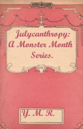 Julycanthropy // A Monster Month Series. by your-monster-romance