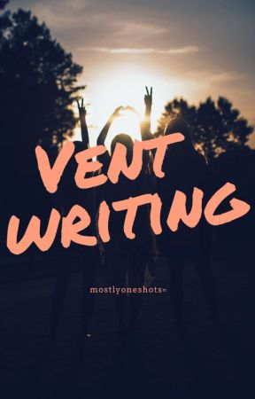 Vent writing by sunflowerlily69